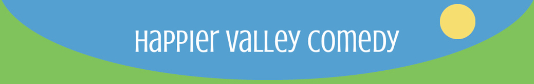 Happier Valley Comedy